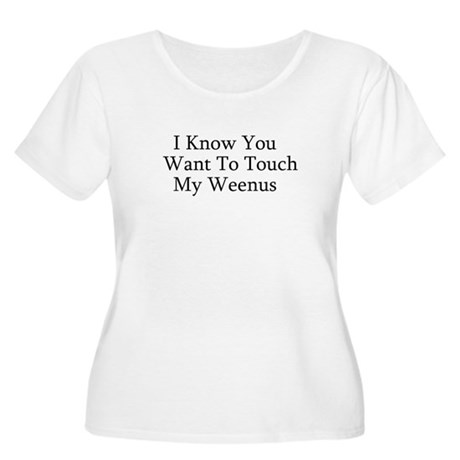 Touch My Weenus Women's Plus Size Scoop Neck T-Shi