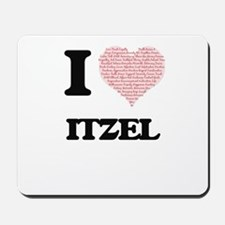 I love Itzel (heart made from words) des Mousepad