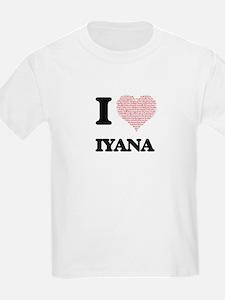 I love Iyana (heart made from words) desig T-Shirt