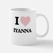 I love Iyanna (heart made from words) design Mugs