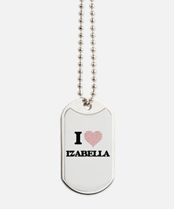 I love Izabella (heart made from words) d Dog Tags