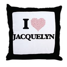 I love Jacquelyn (heart made from wor Throw Pillow
