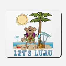 Lets Luau Boy Monkey Mousepad