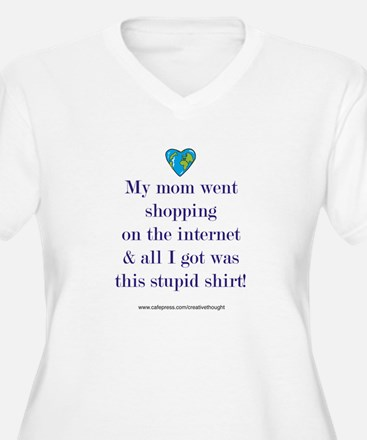 Mom went shopping on the internet.. T-Shirt
