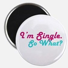 I'm Single. So What? Magnet