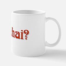 got chai? Mug