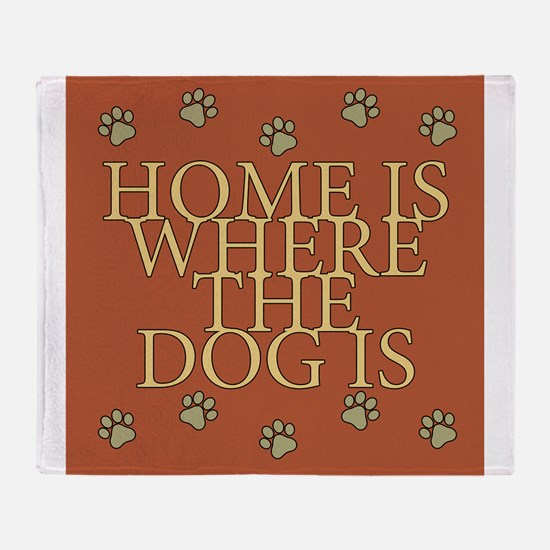 Home Is Where The Dog Is Throw Blanket