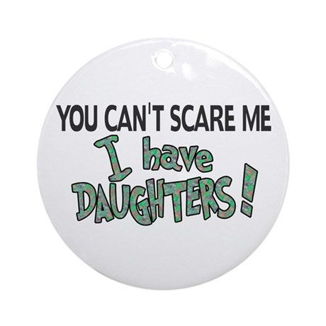 You Can't Scare Me - Daughter Revised Ornament (Ro