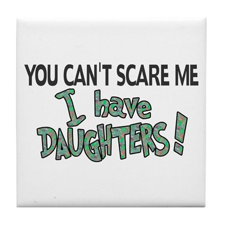 You Can't Scare Me - Daughter Revised Tile Coaster