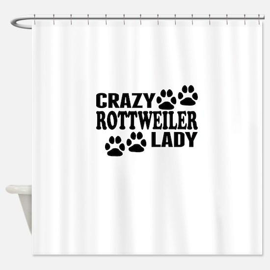 Crazy Rottweiler Lady Shower Curtain