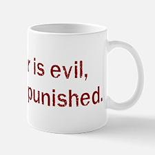 Your liver is evil, It must  Mug