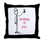 Drinking of You Throw Pillow