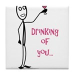 Drinking of You Tile Coaster