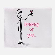 Drinking of You Throw Blanket