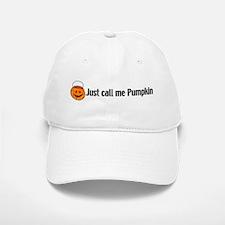 just call me pumpkin Baseball Baseball Cap