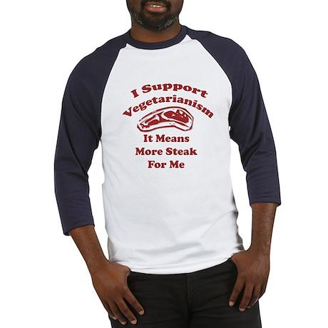 More Steak For Me Baseball Jersey