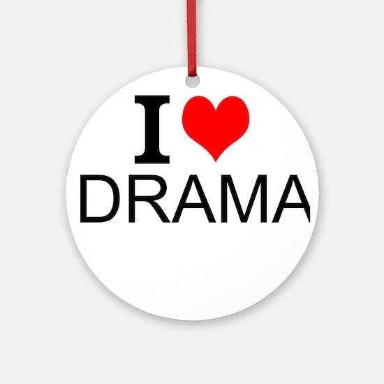 I Love Drama Round Ornament