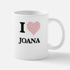 I love Joana (heart made from words) design Mugs