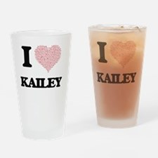 I love Kailey (heart made from word Drinking Glass