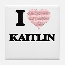 I love Kaitlin (heart made from words Tile Coaster