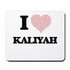 I love Kaliyah (heart made from words) d Mousepad