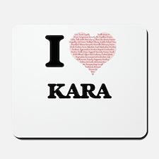I love Kara (heart made from words) desi Mousepad