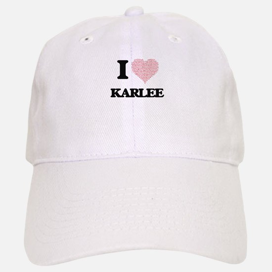 I love Karlee (heart made from words) design Cap