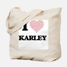 I love Karley (heart made from words) des Tote Bag