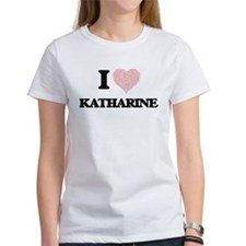 I love Katharine (heart made from words) d T-Shirt