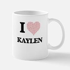 I love Kaylen (heart made from words) design Mugs