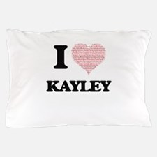 I love Kayley (heart made from words) Pillow Case