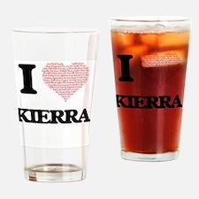 I love Kierra (heart made from word Drinking Glass
