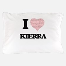 I love Kierra (heart made from words) Pillow Case