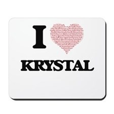 I love Krystal (heart made from words) d Mousepad