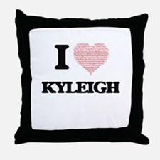 I love Kyleigh (heart made from words Throw Pillow