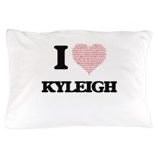 I love Kyleigh (heart made from words) Pillow Case
