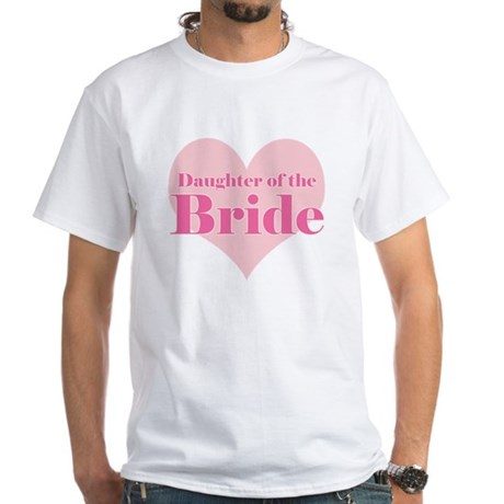 Daughter of the Bride pink he White T-Shirt