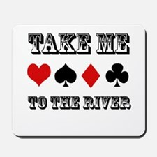 Take me to the River Mousepad