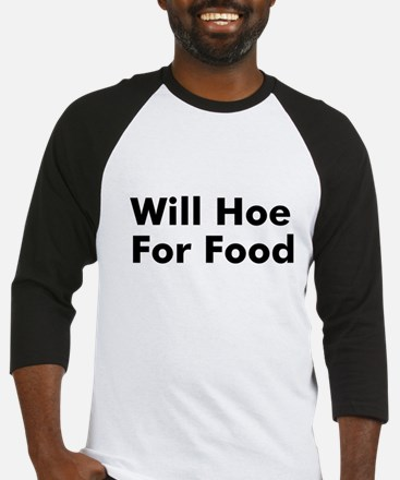 Will Hoe For Food Baseball Jersey