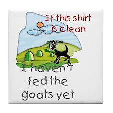 Haven't Fed Goats Yet Tile Coaster