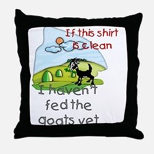 Haven't Fed Goats Yet Throw Pillow