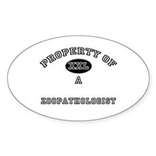 Property of a Zoopathologist Oval Decal