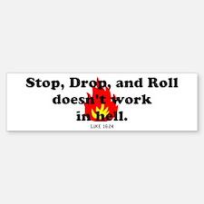 Stop Drop and Roll Bumper Bumper Bumper Sticker