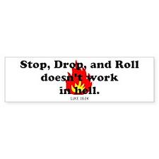 Stop Drop and Roll Bumper Bumper Sticker