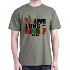Live Long Gobble T-Shirt