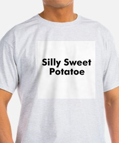 Silly Sweet Potatoe  T-Shirt