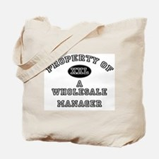 Property of a Wholesale Manager Tote Bag