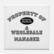 Property of a Wholesale Manager Tile Coaster