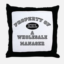 Property of a Wholesale Manager Throw Pillow