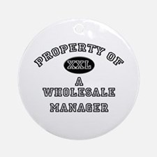 Property of a Wholesale Manager Ornament (Round)